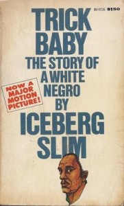 Jagged Ice: The Works of Iceberg Slim | gabriel's wharf